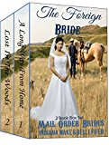 Mail Order Bride: The Foreign Bride 2 Book Box Set: A Long Way From Home, Lost in the Woods: Western Historical Romance