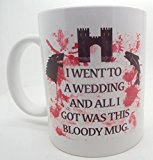 I went to a wedding and all I got was this mug red wedding game of thrones gift 11oz ceramic mug