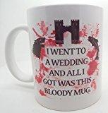 I went to a wedding and all I got was this mug red wedding game of thrones gift 11oz ceramic mug
