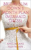 Bridal Slim Down 3 Month Plan: Mermaid Wedding Dress Edition