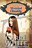 Wretched Chastity (The Mail Order Brides of Boot Creek Book 1)